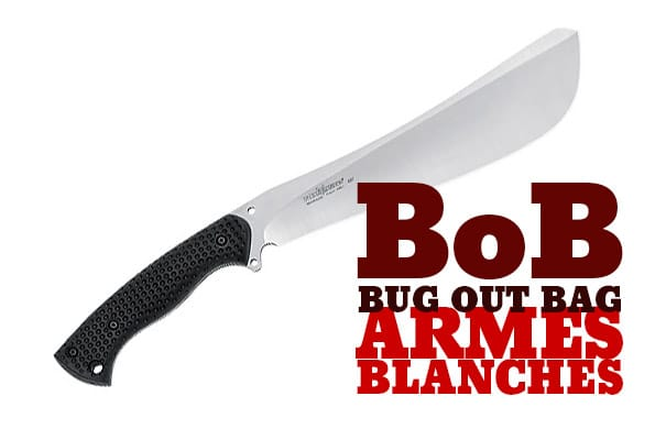 Bug out Bag - arme blanche