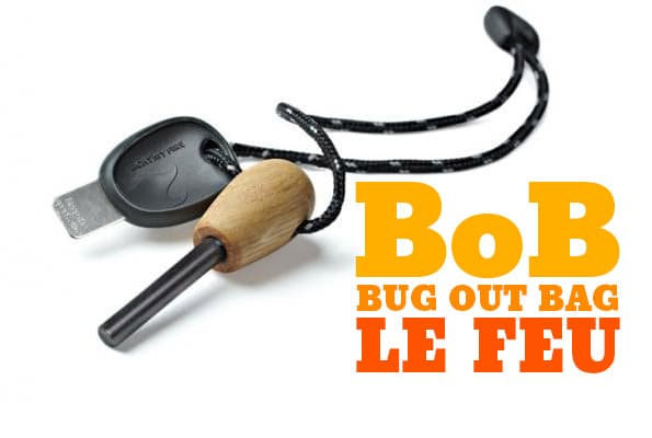 Bug out bag - Le feu, firesteel etc.